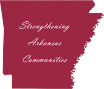 "Red silhouette map of Arkansas overlain with the text ""Strengthening Arkansas Communities"""