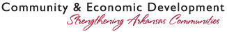 Community & Economic Development Strengthing Arkansas Communities
